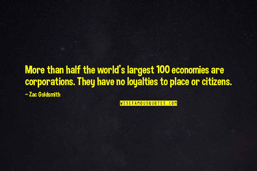 Largest Quotes By Zac Goldsmith: More than half the world's largest 100 economies