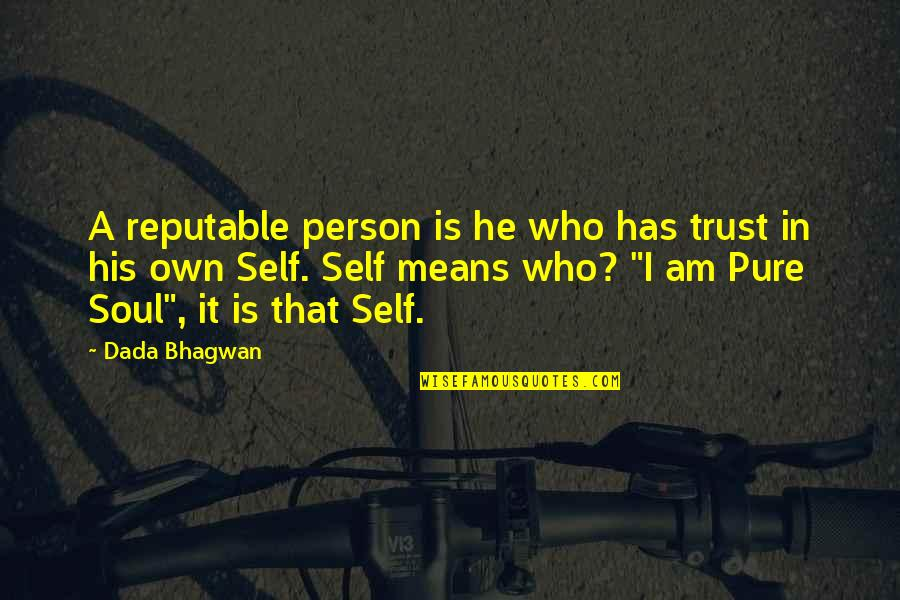 Lark And Termite Quotes By Dada Bhagwan: A reputable person is he who has trust