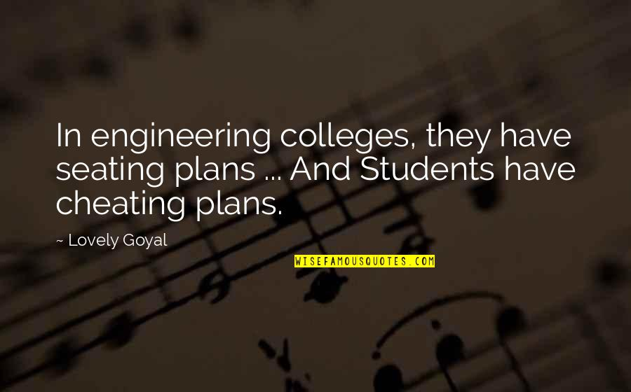 Larry Clark Quotes By Lovely Goyal: In engineering colleges, they have seating plans ...