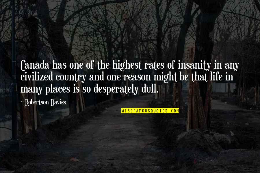 Larry Clark Quotes By Robertson Davies: Canada has one of the highest rates of