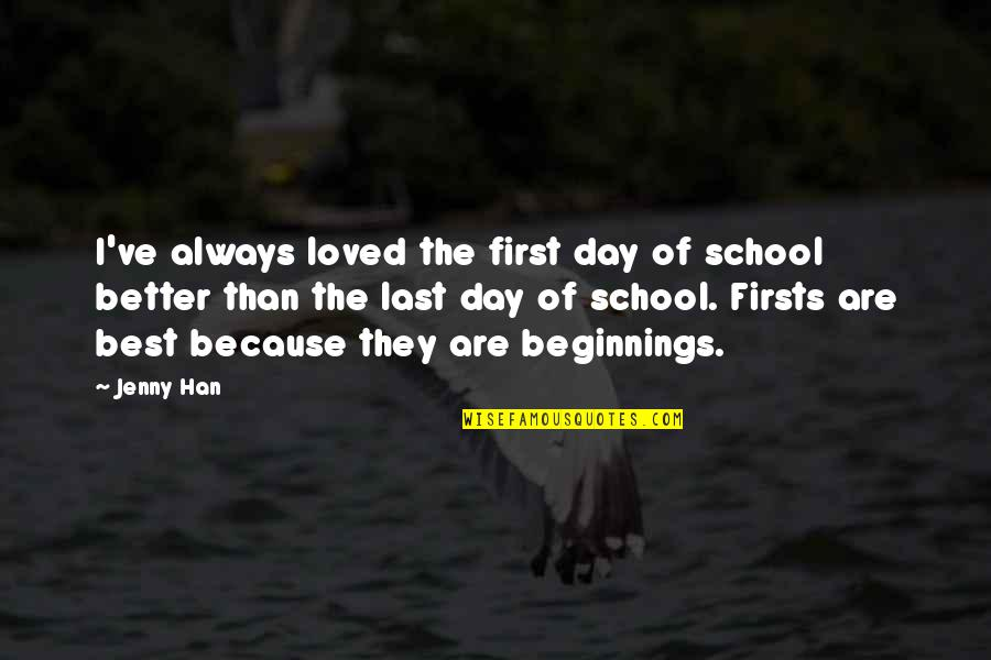 Last Day At School Quotes By Jenny Han: I've always loved the first day of school