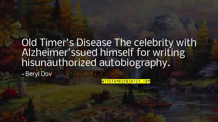 Last Day Being A Teenager Quotes By Beryl Dov: Old Timer's Disease The celebrity with Alzheimer'ssued himself