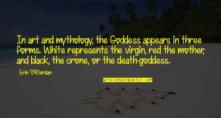 Last Day Email Quotes By Erin O'Riordan: In art and mythology, the Goddess appears in