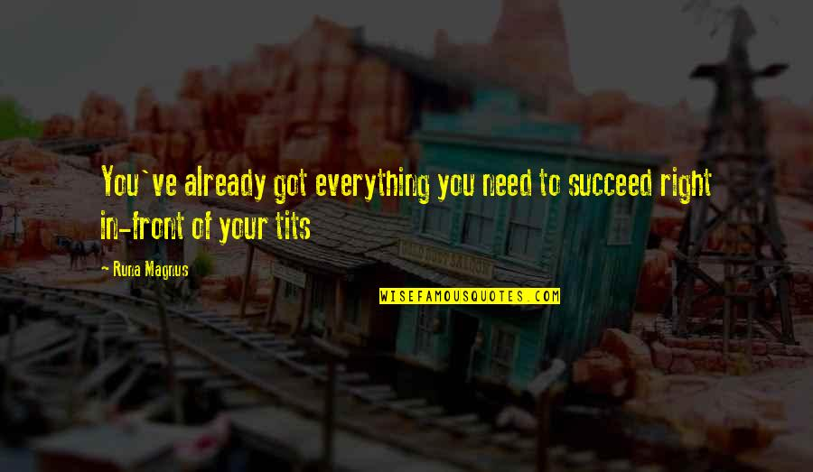Last Day Email Quotes By Runa Magnus: You've already got everything you need to succeed
