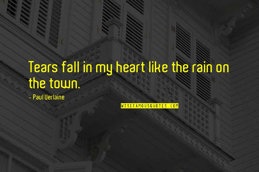 Last Day Of The Year Inspirational Quotes By Paul Verlaine: Tears fall in my heart like the rain