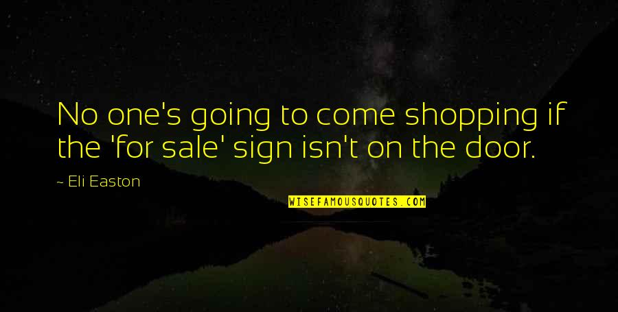 Last Day Of The Year Picture Quotes By Eli Easton: No one's going to come shopping if the
