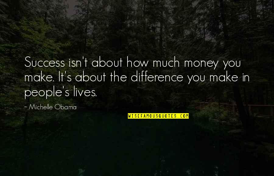 Last Day Of The Year Picture Quotes By Michelle Obama: Success isn't about how much money you make.