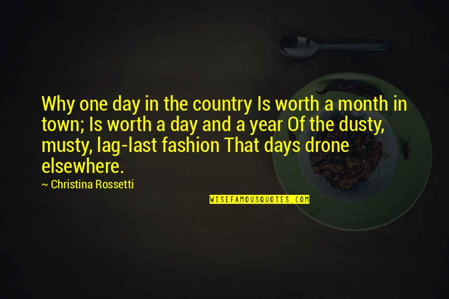 Last Day Of The Year Quotes By Christina Rossetti: Why one day in the country Is worth