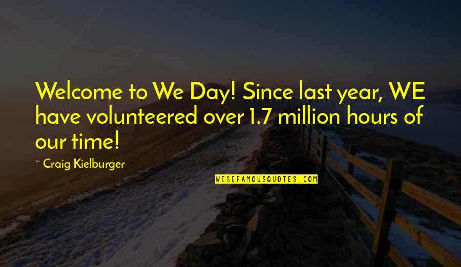 Last Day Of The Year Quotes By Craig Kielburger: Welcome to We Day! Since last year, WE