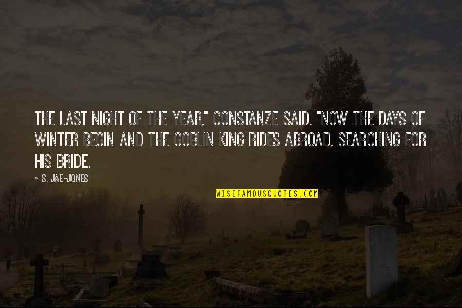 "Last Days Of Year Quotes By S. Jae-Jones: The last night of the year,"" Constanze said."