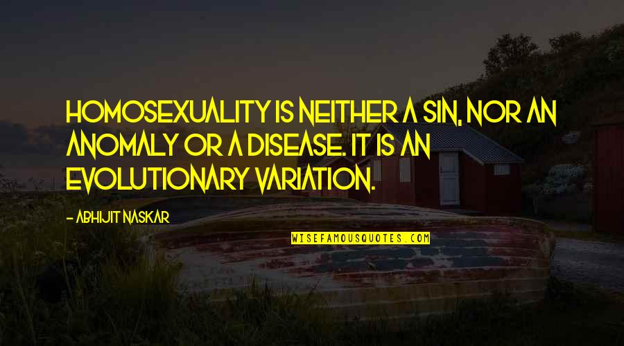 Last Night I Had A Dream Quotes By Abhijit Naskar: Homosexuality is neither a sin, nor an anomaly