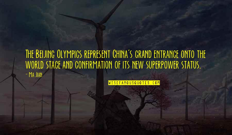 Last Night I Had A Dream Quotes By Ma Jian: The Beijing Olympics represent China's grand entrance onto