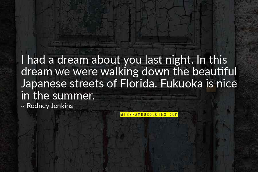 Last Night I Had A Dream Quotes By Rodney Jenkins: I had a dream about you last night.