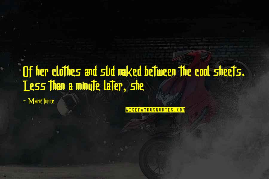Later Than Quotes By Marie Force: Of her clothes and slid naked between the
