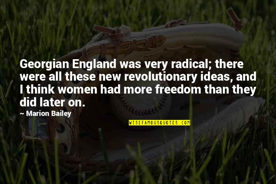 Later Than Quotes By Marion Bailey: Georgian England was very radical; there were all