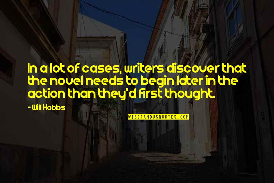 Later Than Quotes By Will Hobbs: In a lot of cases, writers discover that