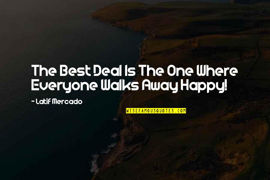 Latif Quotes By Latif Mercado: The Best Deal Is The One Where Everyone