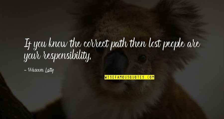 Latif Quotes By Waseem Latif: If you know the correct path then lost