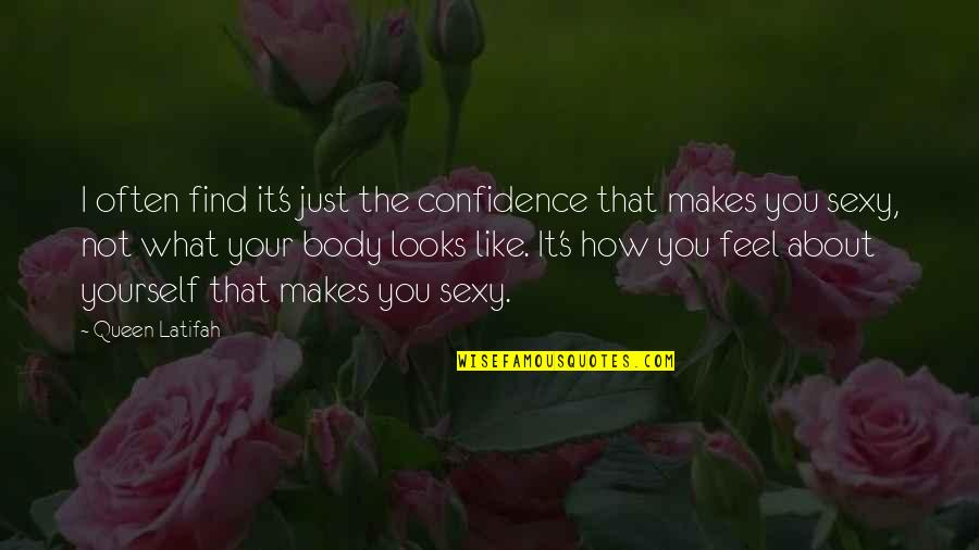 Latifah Quotes By Queen Latifah: I often find it's just the confidence that