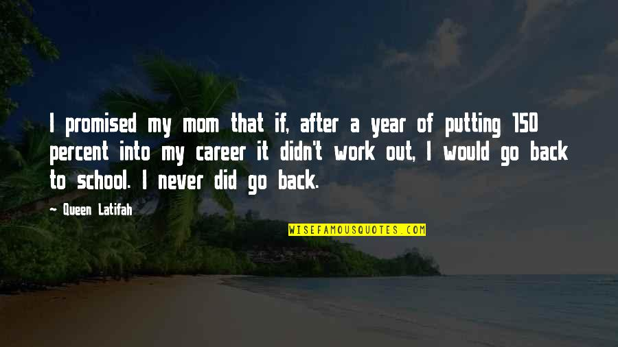 Latifah Quotes By Queen Latifah: I promised my mom that if, after a