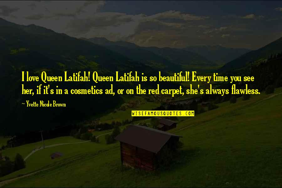 Latifah Quotes By Yvette Nicole Brown: I love Queen Latifah! Queen Latifah is so