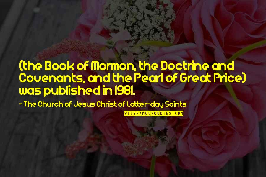 Latter Day Quotes By The Church Of Jesus Christ Of Latter-day Saints: (the Book of Mormon, the Doctrine and Covenants,