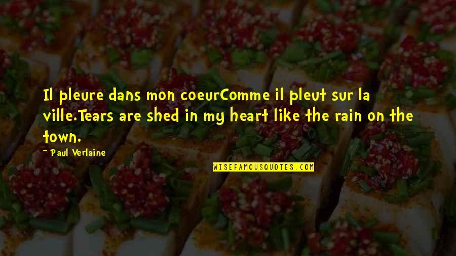 L'attrape Coeur Quotes By Paul Verlaine: Il pleure dans mon coeurComme il pleut sur