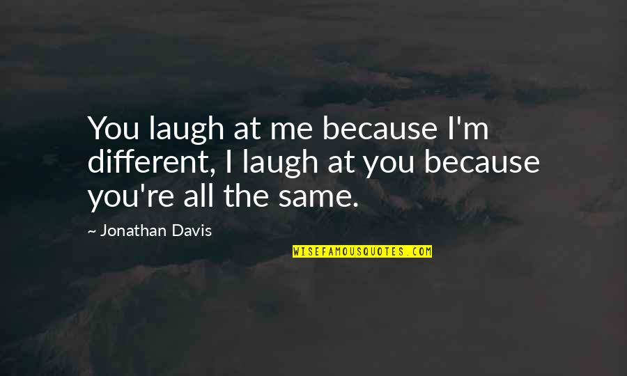 Laugh At Me Now Quotes Top 38 Famous Quotes About Laugh At Me Now