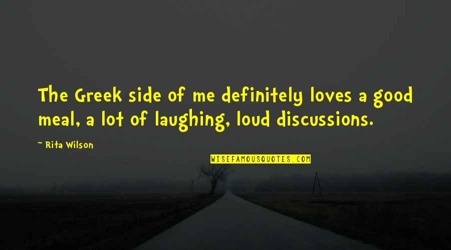 Laughing A Lot Quotes By Rita Wilson: The Greek side of me definitely loves a