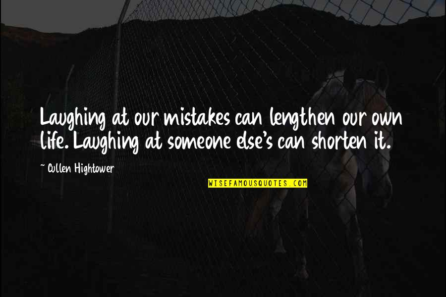 Laughing At Life Quotes By Cullen Hightower: Laughing at our mistakes can lengthen our own