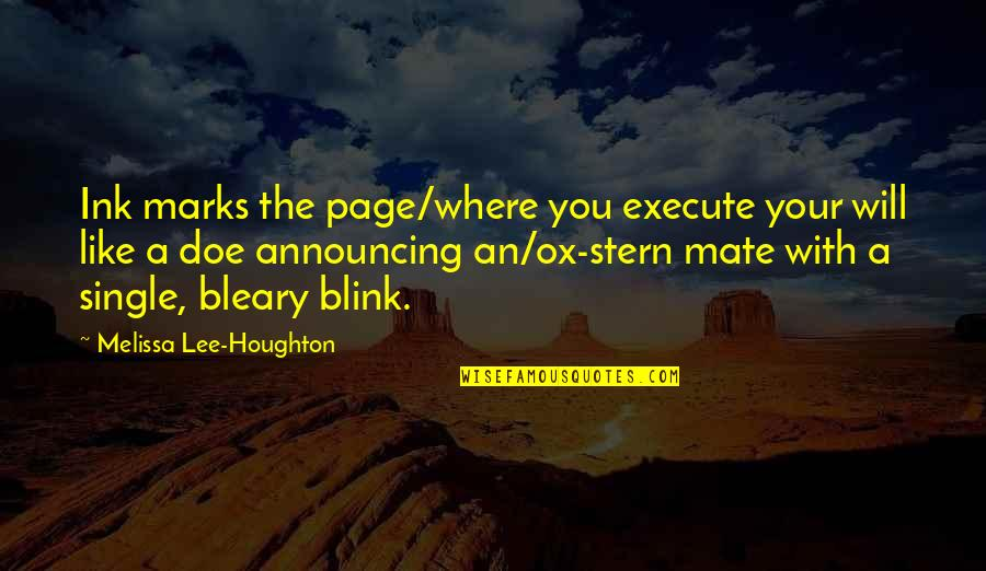 Laughing Colours Morning Quotes By Melissa Lee-Houghton: Ink marks the page/where you execute your will