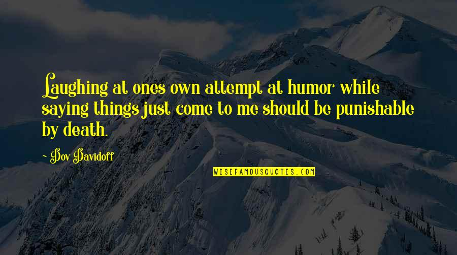 Laughing Saying And Quotes By Dov Davidoff: Laughing at ones own attempt at humor while