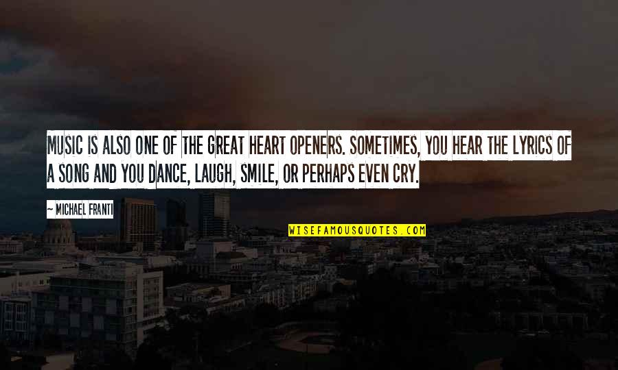 Laughing Your Heart Out Quotes By Michael Franti: Music is also one of the great heart