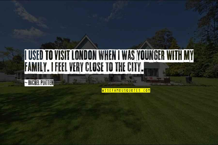 Laura Biagiotti Quotes By Rachel Platten: I used to visit London when I was