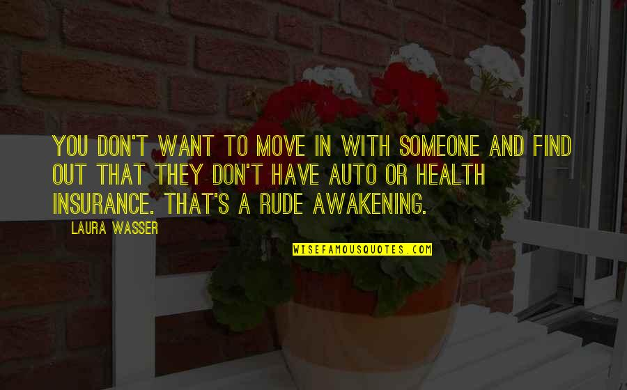 Laura Wasser Quotes By Laura Wasser: You don't want to move in with someone