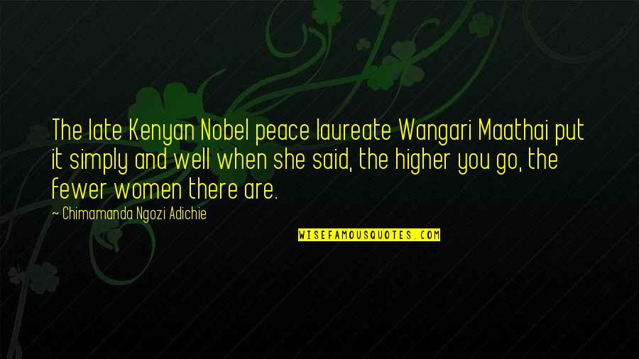 Laureate Quotes By Chimamanda Ngozi Adichie: The late Kenyan Nobel peace laureate Wangari Maathai