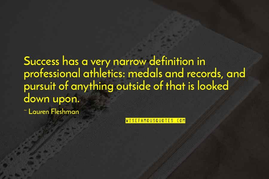 Lauren Fleshman Quotes By Lauren Fleshman: Success has a very narrow definition in professional