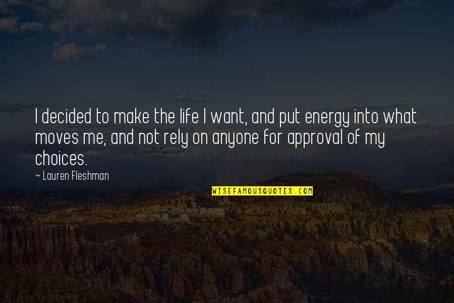 Lauren Fleshman Quotes By Lauren Fleshman: I decided to make the life I want,
