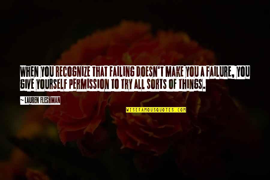 Lauren Fleshman Quotes By Lauren Fleshman: When you recognize that failing doesn't make you
