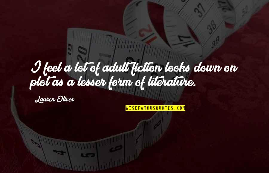 Lauren Oliver Quotes By Lauren Oliver: I feel a lot of adult fiction looks