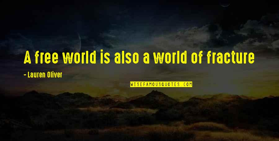 Lauren Oliver Quotes By Lauren Oliver: A free world is also a world of