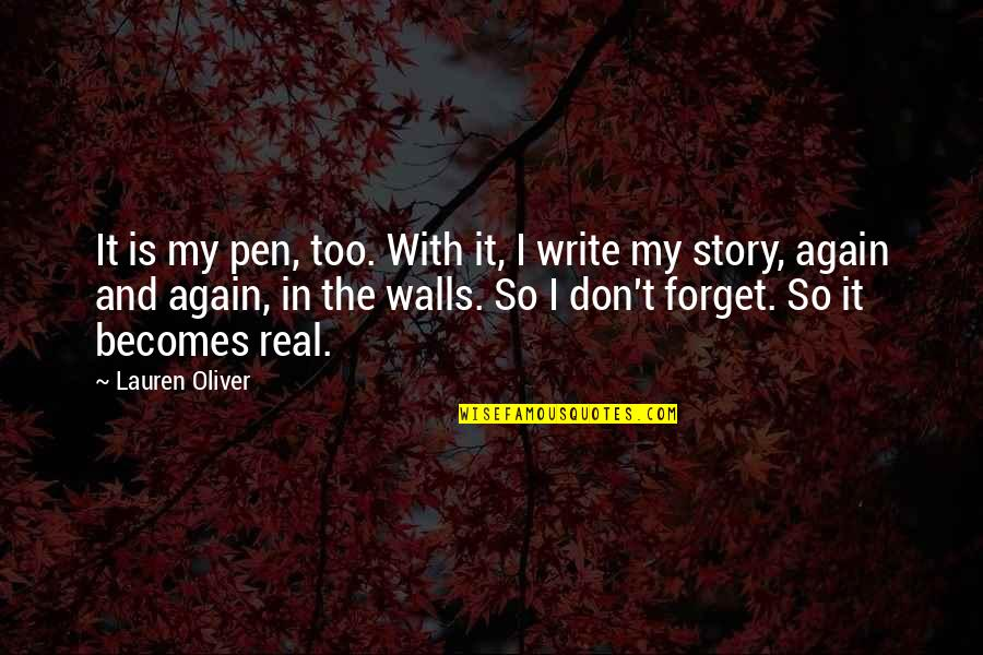 Lauren Oliver Quotes By Lauren Oliver: It is my pen, too. With it, I