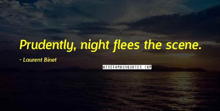 Laurent Binet quotes: Prudently, night flees the scene.