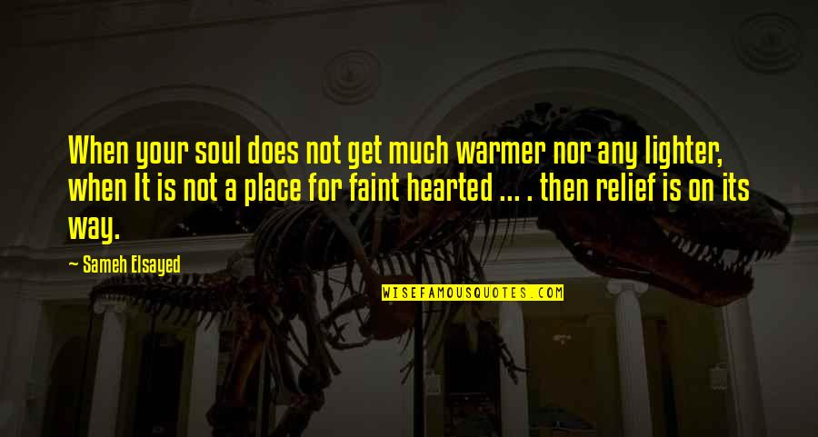 Lauryn Hill Short Quotes By Sameh Elsayed: When your soul does not get much warmer