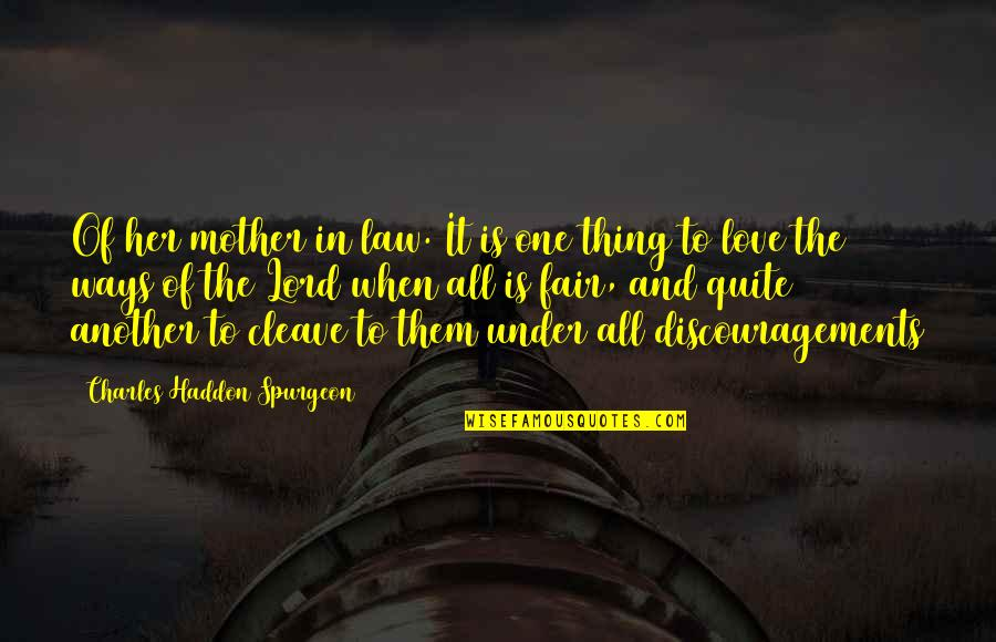Law Lord Quotes By Charles Haddon Spurgeon: Of her mother in law. It is one