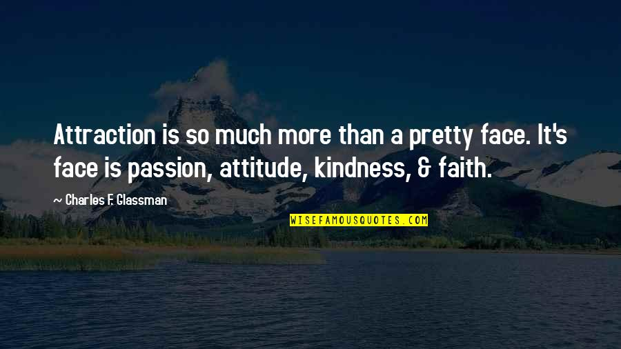 Law Of Attraction Quotes By Charles F. Glassman: Attraction is so much more than a pretty