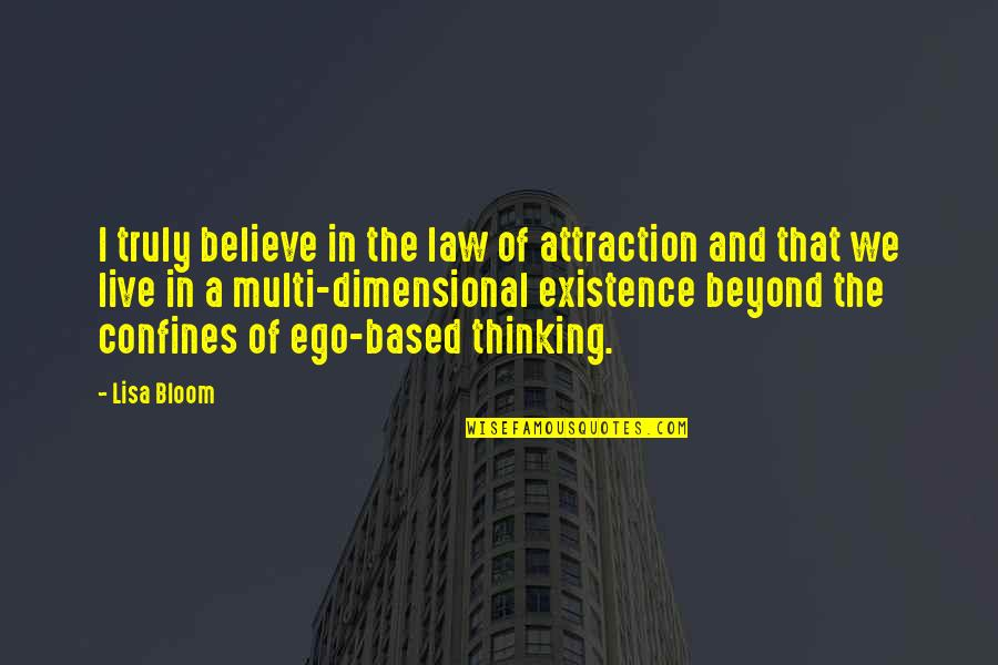 Law Of Attraction Quotes By Lisa Bloom: I truly believe in the law of attraction
