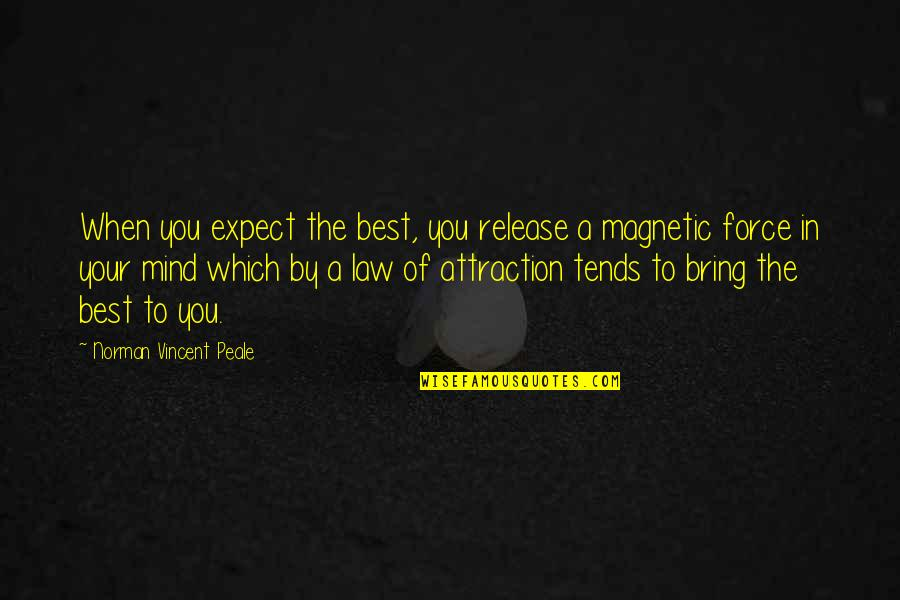 Law Of Attraction Quotes By Norman Vincent Peale: When you expect the best, you release a