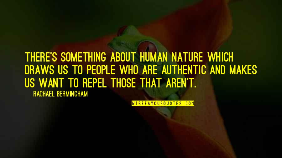 Law Of Attraction Quotes By Rachael Bermingham: There's something about human nature which draws us