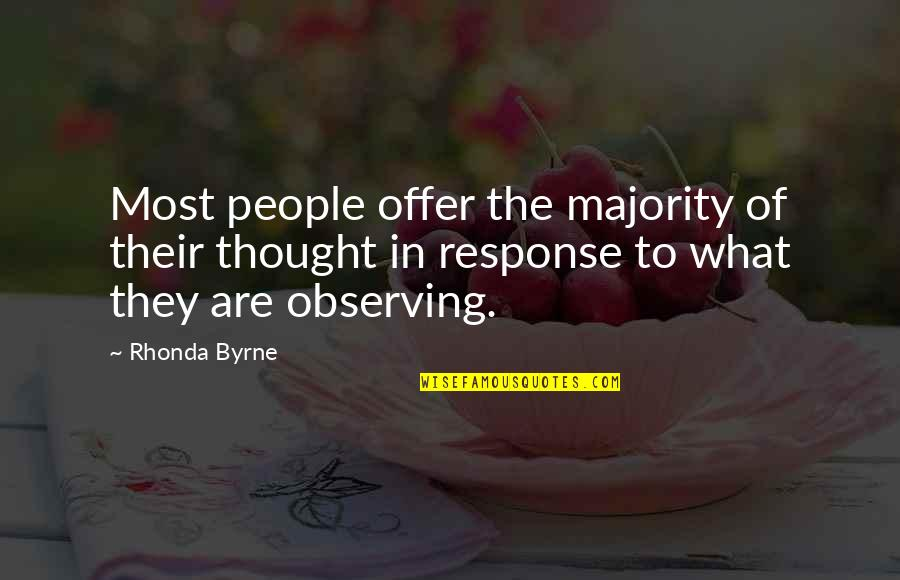 Law Of Attraction Quotes By Rhonda Byrne: Most people offer the majority of their thought